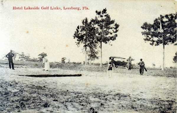 Early 1900s - Hotel Lakeside golf links in Leesburg