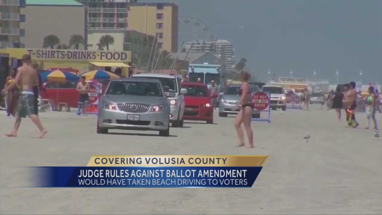 Voters will not be deciding whether more areas of the beach will be off-limits to driving. On Friday, a judge in Volusia County ruled a ballot amendment on the issue will not be allowed.