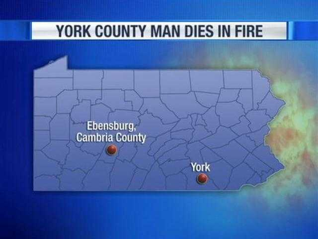 A York native died in an apartment fire early Tuesday in Ebensburg, Cambria County.