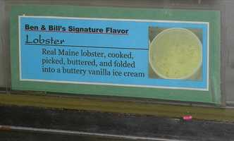LOBSTER: Visit Bar Harbor, Maine and you can treat yourself to a nice helping of butter ice cream mixed with local Maine lobster chunks. If you don't want to make the drive, Ben and Bill's Chocolate Emporium offers shipping.