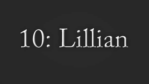 "Lillian is not one of the most popular names today, but ""Lily"" is. It ranked No. 15 in 2011."