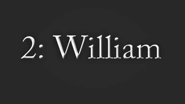 To be clear this is William, NOT, will.i.am. Actually, this is another oldie but a goodie. William is also on the 2011 most popular list. It ranked No. 3.