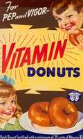"""Who could forget delicious """"Vitamin Donuts"""" that come complete with pep and vigor. According the National ArchivesThe Doughnut Corporation sought endorsement from the Nutrition Division of the War Food Administration for its Vitamin Doughnuts campaign."""