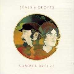 Summer Breeze: Seals and Croft, 1972. Listen here.