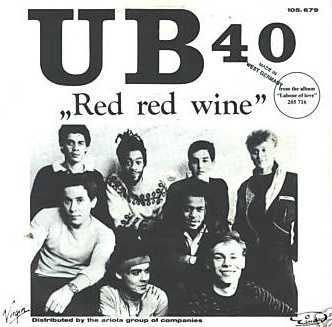 Red, Red Wine: UB40, 1983. Listen here.