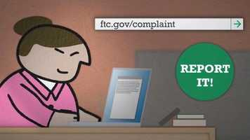 If you think you may have been scammed: File a complaint with the Federal Trade Commission.