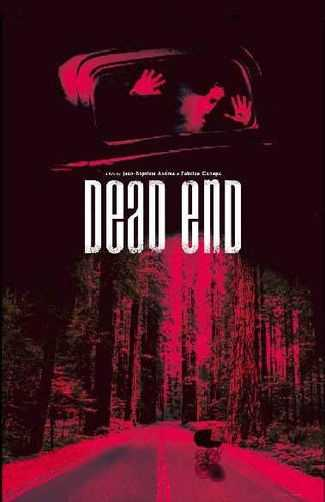 Dead End - this French-made movie served up quite a few scares, especially considering it was made for less than $1 million.