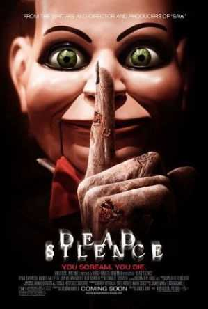 Dead Silence - A mysterious ventriloquist's doll takes center stage in this movie written by the creators of Saw.