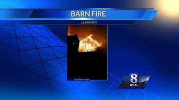 Fire destroyed a Lebanon County barn late Monday night.