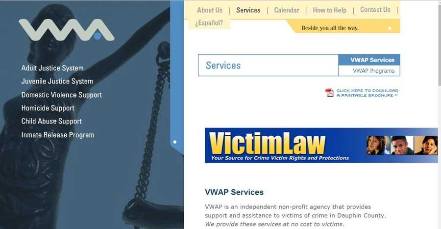 The Victim Witness Assistance Program maintains a volunteer pool to support Spanish speaking crime victims and witnesses who do not speak English. Visit www.dauphincounty.org to learn more.
