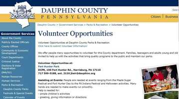 Volunteers are needed for various programs within Dauphin County's Dept. of Parks and Recreation. Many hands are needed to maintain planted vegetation, maintain trails, work at the Nature Center and to conduct educational programming. Visit www.dauphincounty.org to learn more.