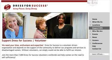 Dress for Success of South Central PA needs volunteers to deliver programs and services to disadvantaged women. From personal shoppers to mentoring, the group has many opportunities to help. See www.dressforsuccess.org to learn more.