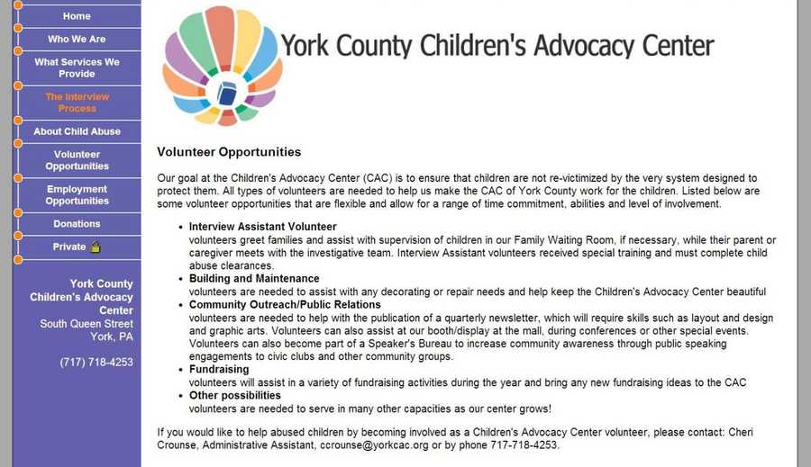 All types of volunteers are needed at the York County Children's Advocacy Center. Opportunities include fundraising, maintenance, community outreach and greeters. See www.yorkcac.org to learn more.