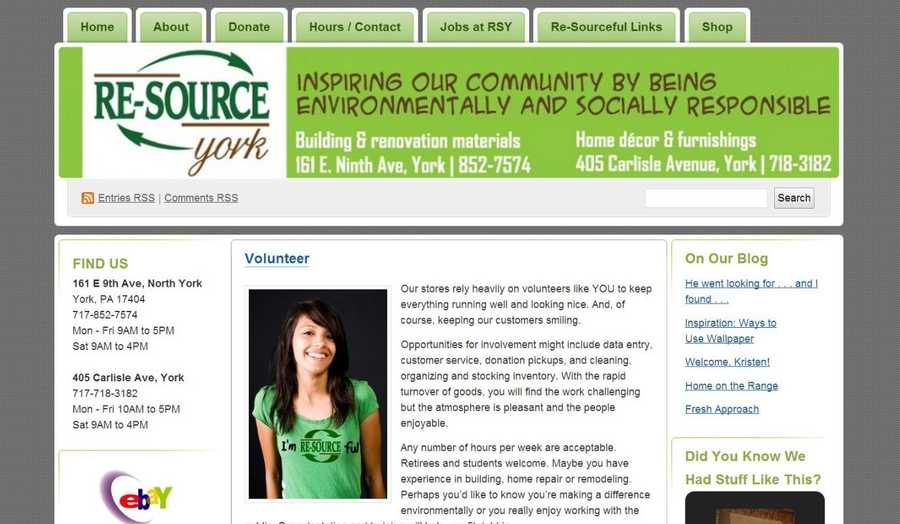 Re-Source York is a retail outlet for low-cost, recycled, home improvement items. Volunteers are needed for data entry, customer service, donation pickups, cleaning, organizing and stocking inventory. Go to www.resourceyork.com to learn more.