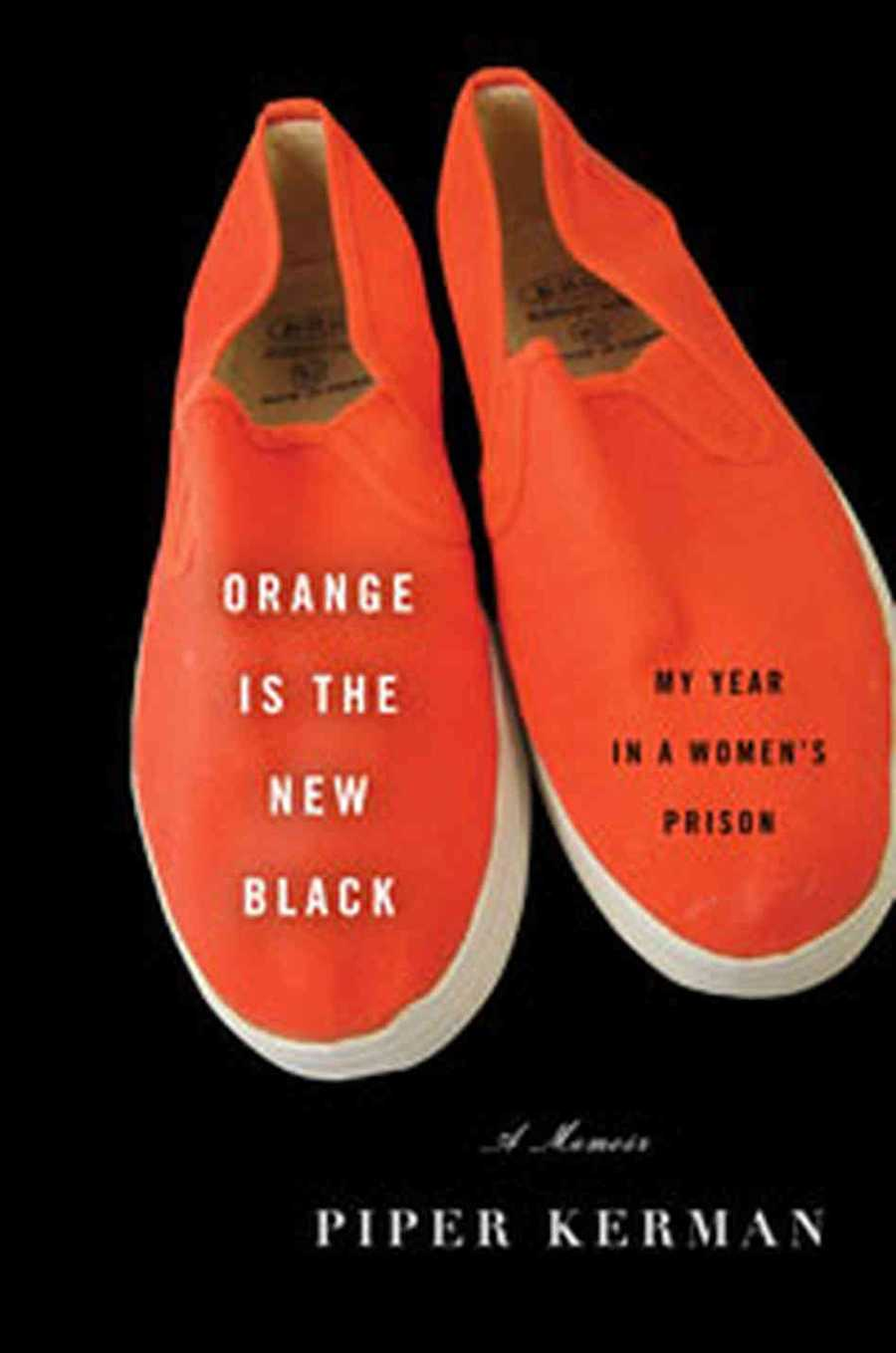 4. Orange is the New Black by Piper Kerman