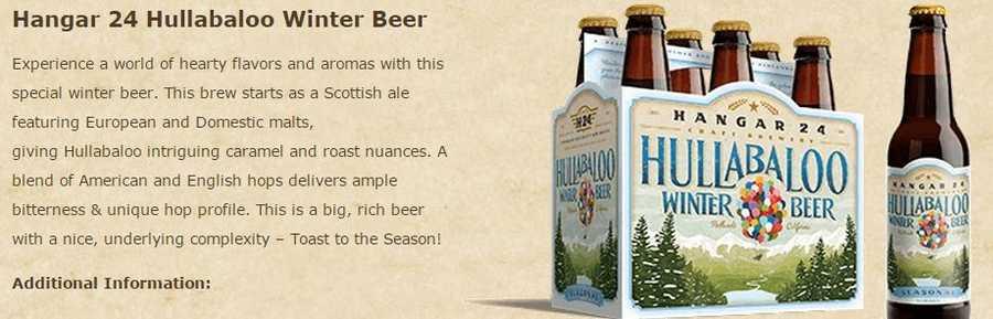 Hullabaloo Winter Beer from Hangar 24 Craft Brewery in Redlands, California.