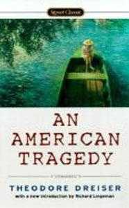 "88. An American Tragedy by Theodore Dreiser: Banned in Boston and burned by the Nazis in Germany because it ""deals with low love affairs."""