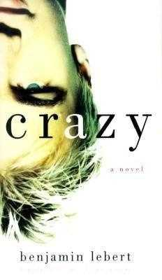 77. Crazy: A Novel by Benjamin Lebert: Banned or challenged because of sexually explicit content and profanity.