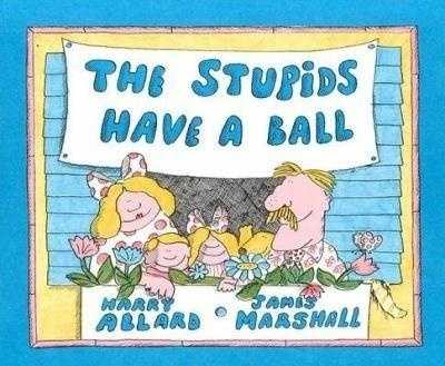 """62. The Stupids series by Harry Allard: Banned because it promotes negative behavior, reinforces low self-esteem, and use of the word """"die"""" on one of the book series' title."""