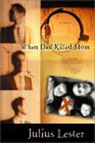 56. When Dad Killed Mom by Julius Lester: Challenged for violence and inappropriate content.