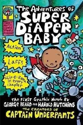 47. The Adventures of Super Diaper Baby by George Beard: Challenged because of the book's inappropriate scatological storyline.