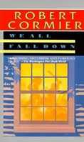 30. We All Fall Down by Robert Cormier: Challenged because of profanity and sexual content.