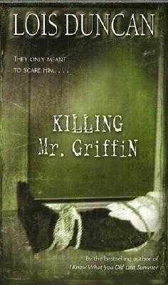 25. Killing Mr. Griffin by Lois Duncan: Challenged because of the book's gruesome details.