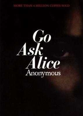 18. Go Ask Alice by Anonymous: Challenged or banned because of blatant, explicit language using street terms for sex, talk of worms eating body parts, and blasphemy.