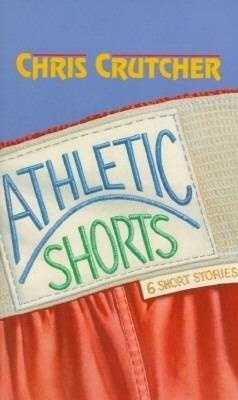 44. Athletic Shorts by Chris Crutcher: Banned for homosexuality and offensive language.