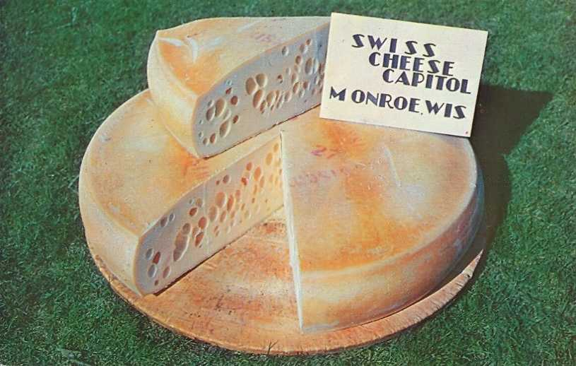 Monroe, Wis. -  Swiss Cheese Capital of the USASwiss settlers in the 1840s made the area a powerhouse of Swiss Cheese production.