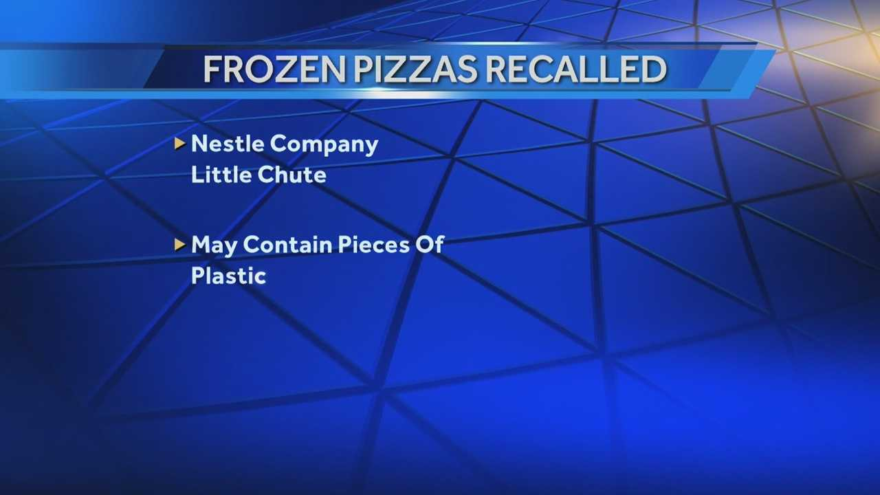 Two brands of pizza made at a Nestle plant in the Fox Cities have been recalled due to pieces of plastic.
