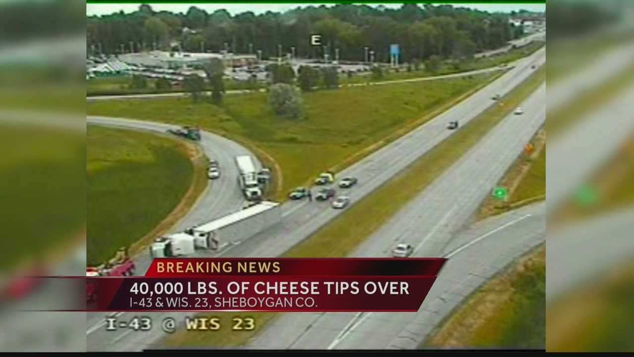 The semi that overturned was carrying 40,000 pounds of cheese.