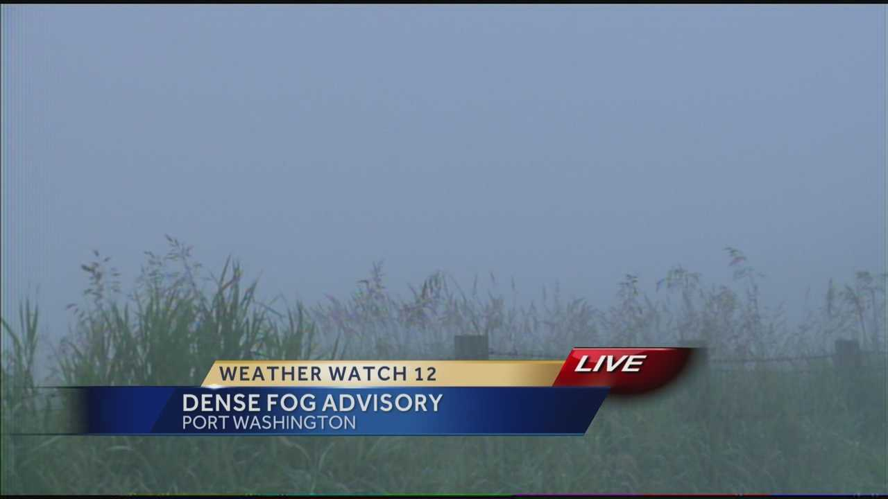The National Weather Service has issued a Dense Fog Advisory for part of Southeastern Wisconsin.  Weather Watch 12 meteorologist Jeremy Nelson reports from Port Washington.