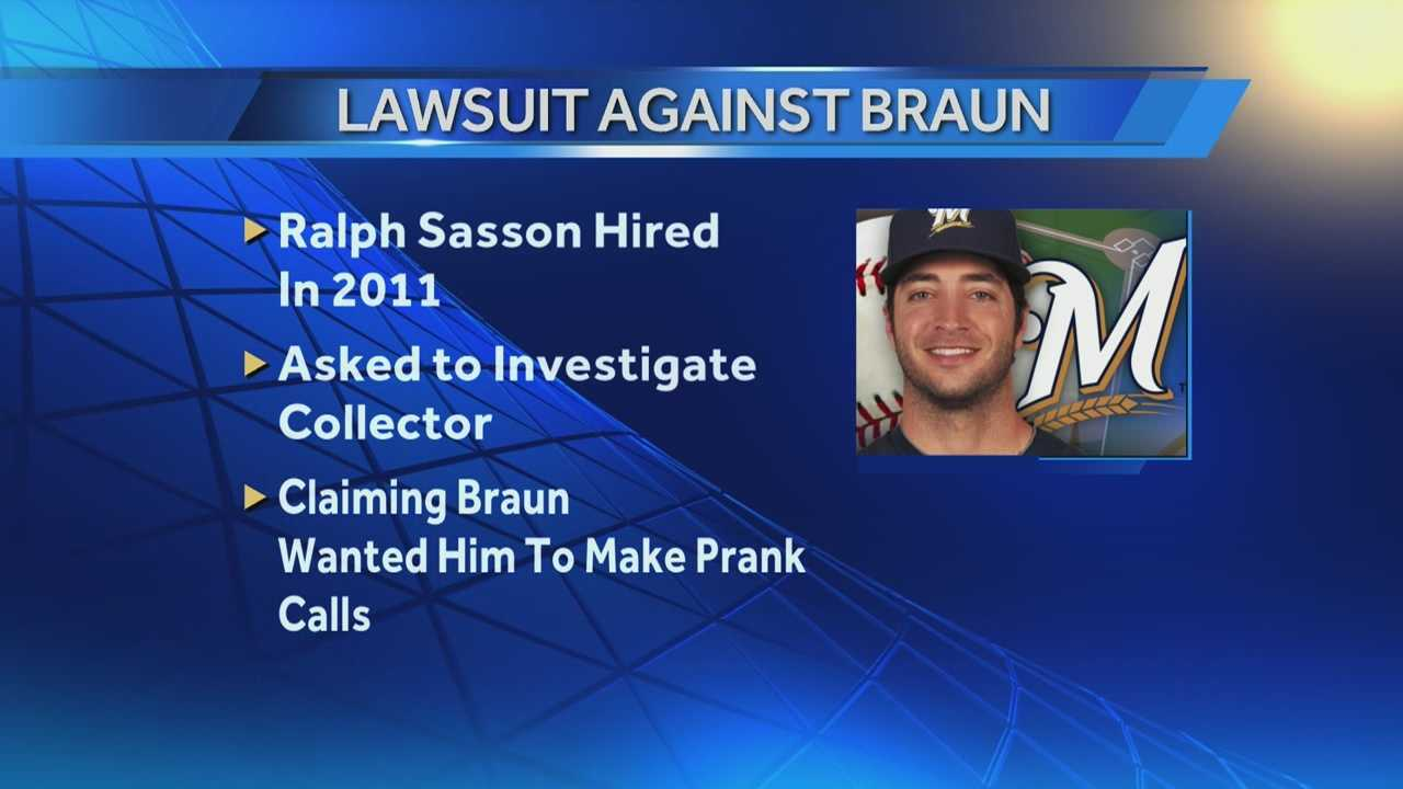 A lawsuit files Ryan Braun alleges the ballplayer asked him to make prank phone calls to reporters who were planning to break the story of the failed drug test.