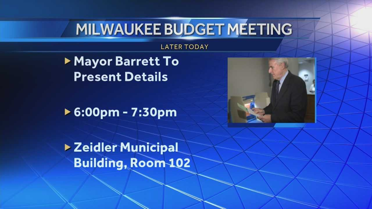Milwaukee mayor Tom Barrett will host a preliminary city budget meeting tonight at the Zeidler Building at 6:30 p.m.