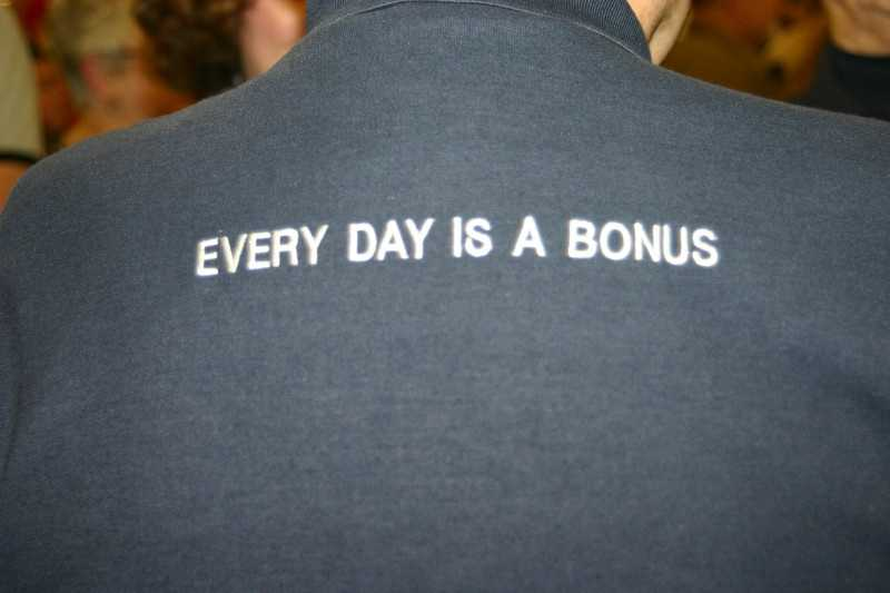 """Everyday is a Bonus"" is their motto."