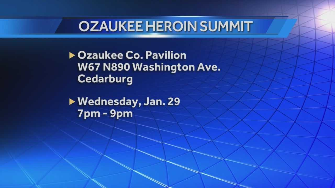 Ozaukee County officials will hold a heroin summit at the Ozaukee County Pavilion in Cedarburg Wednesday, Jan. 29