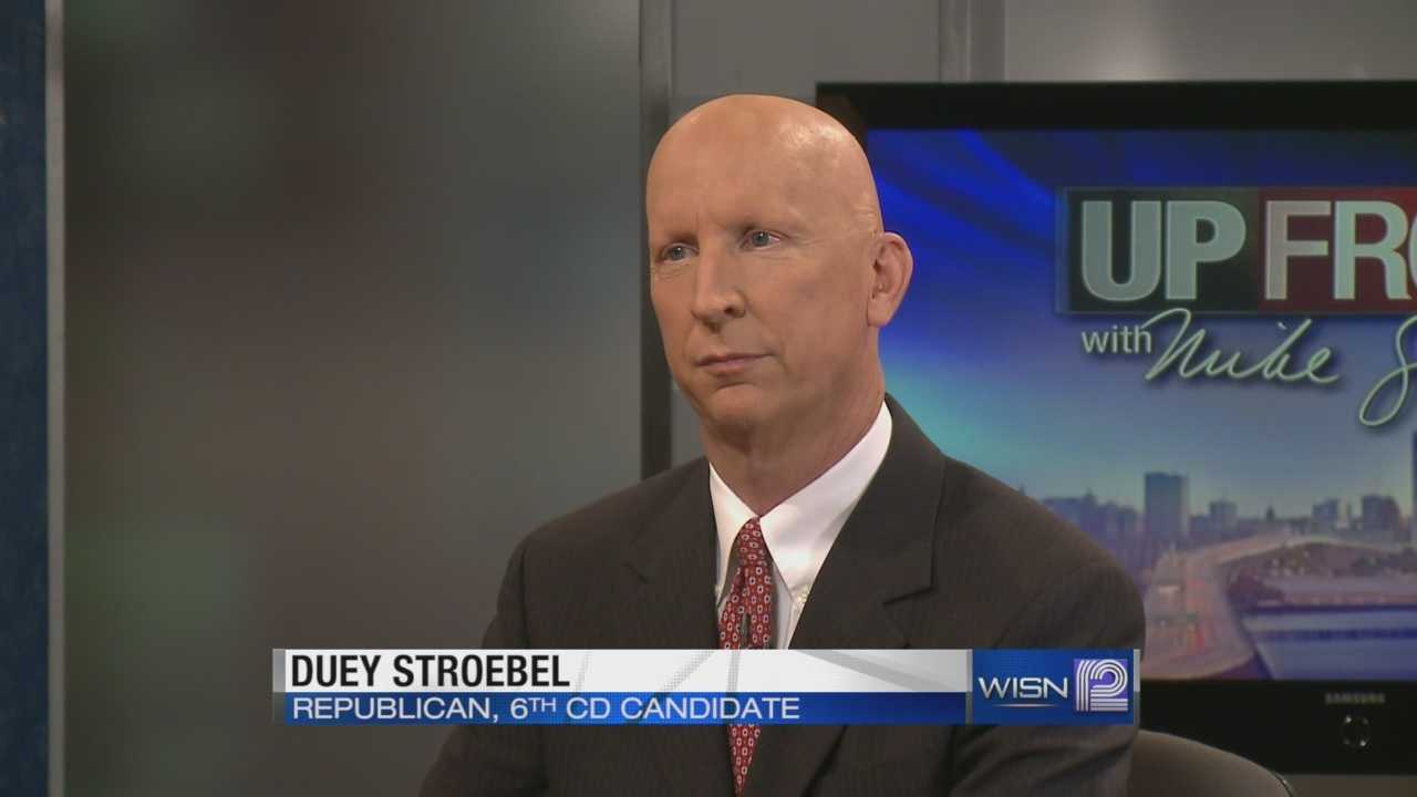 State Rep. Duey Stroebel, R-Town of Cedarburg, says people in the 6th Congressional District want a more conservative congressman.