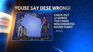 If you missed our first list of Words Wisconsinites Say Funny, CLICK HERE