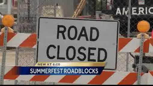Summerfest roadblocks