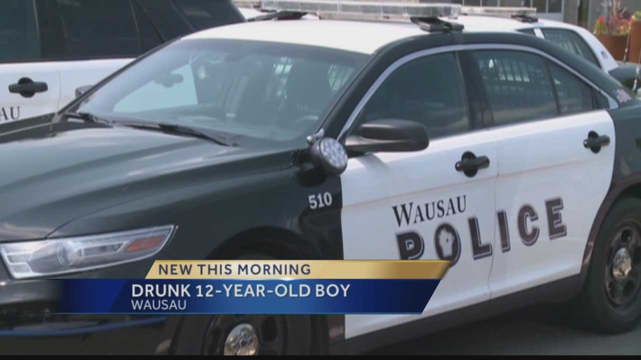 Police say 12-year-old was drunk in Wausau