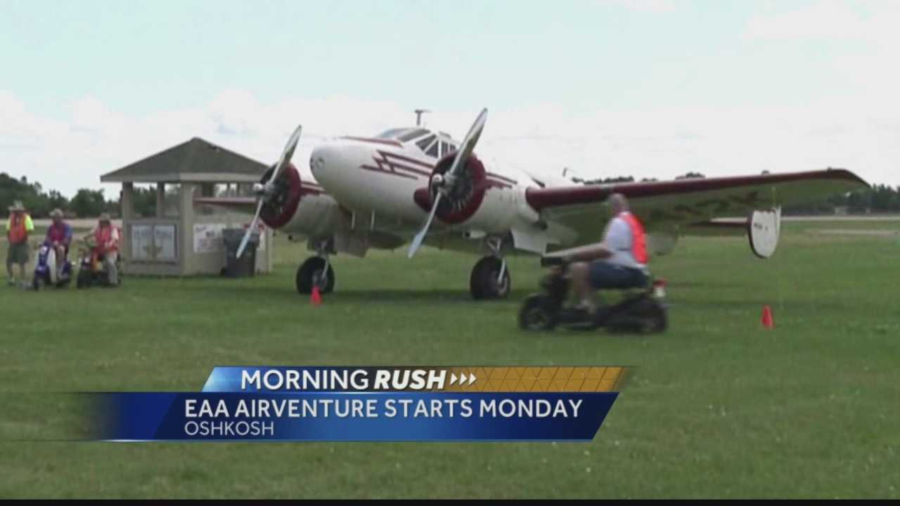 The Experimental Aircraft Association's annual AirVenture fly-in begins Monday in Oshkosh.