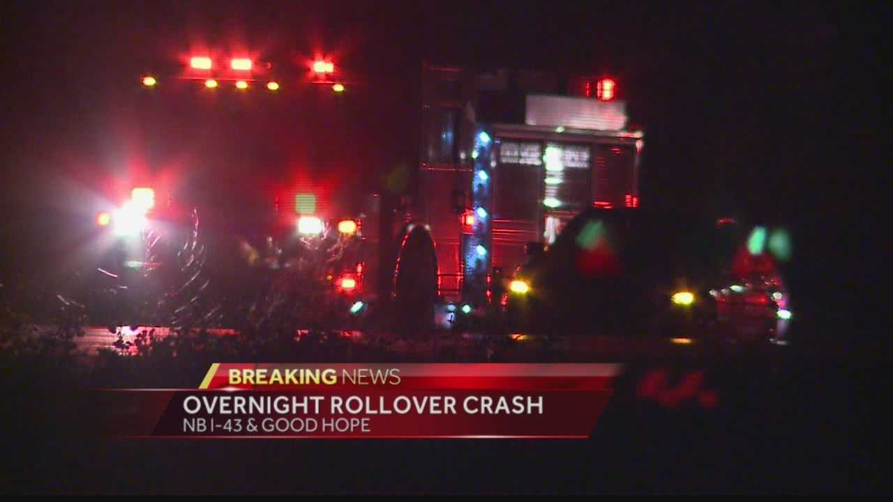 I-43 North is closed at Good Hope Rd. because of an early-morning rollover accident.