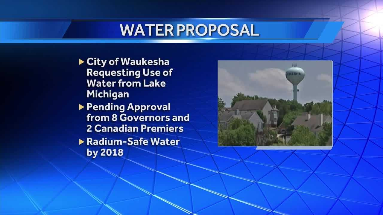 The City of Waukesha's proposal to draw water from Lake Michigan is now in front of the Great Lakes governors and Canadian premieres.