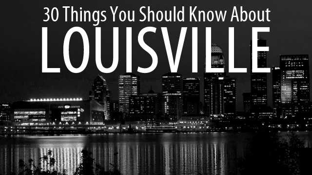 Even if you're a native, you still may not know all there is to know about Louisville. Information from gotolouisville.com