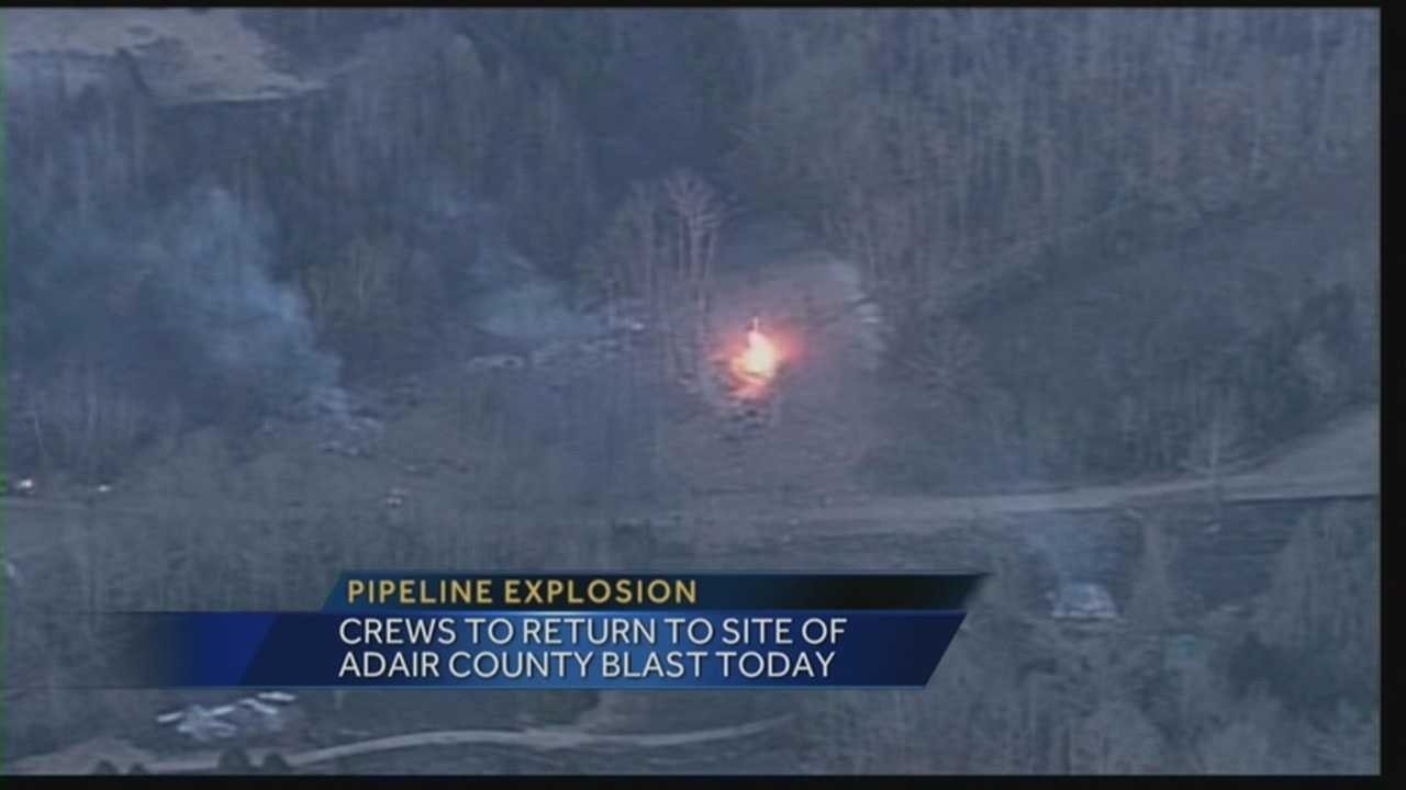 Crews are expected to return Friday morning to the site of a gas line explosion in Adair County.