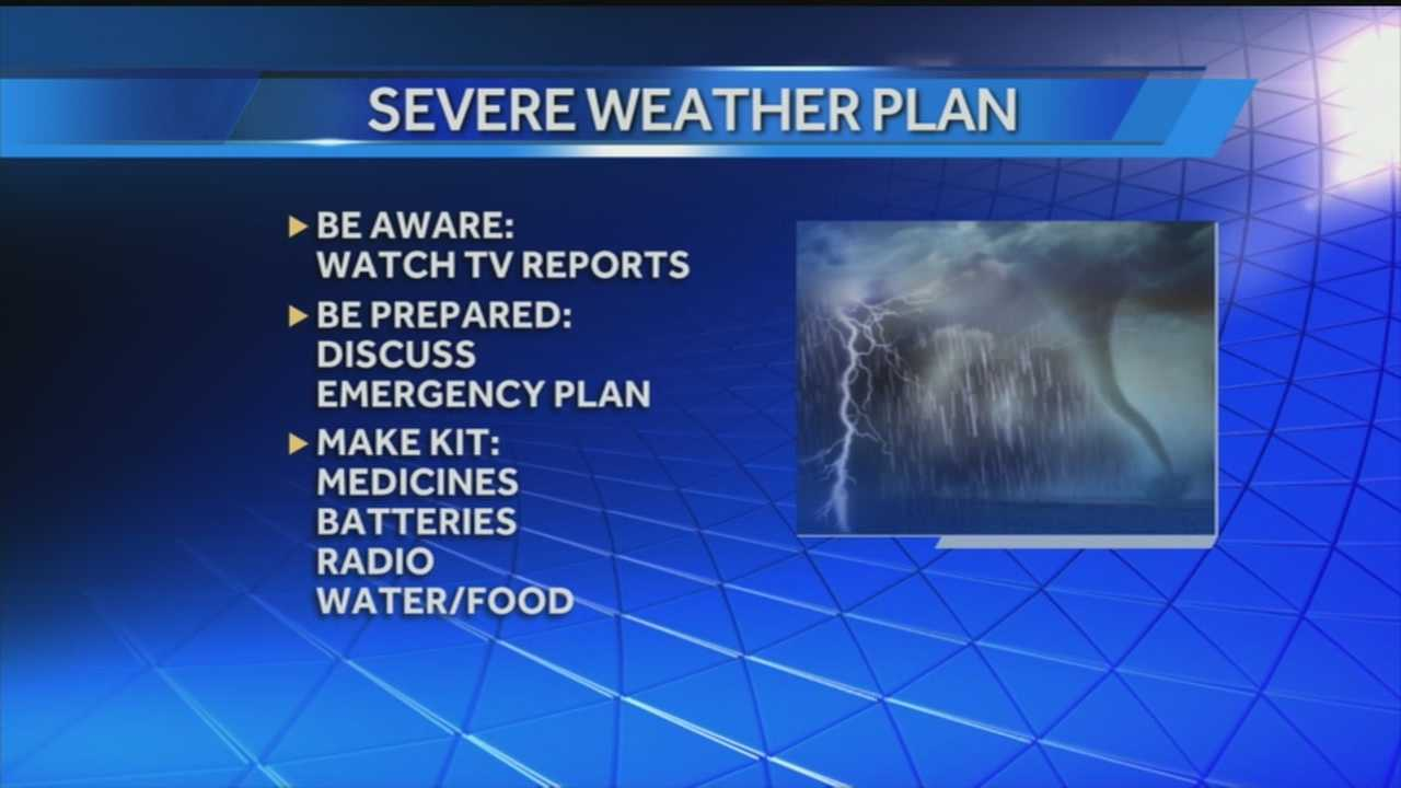 With storms in the forecast, everyone is urged to create a severe weather plan.