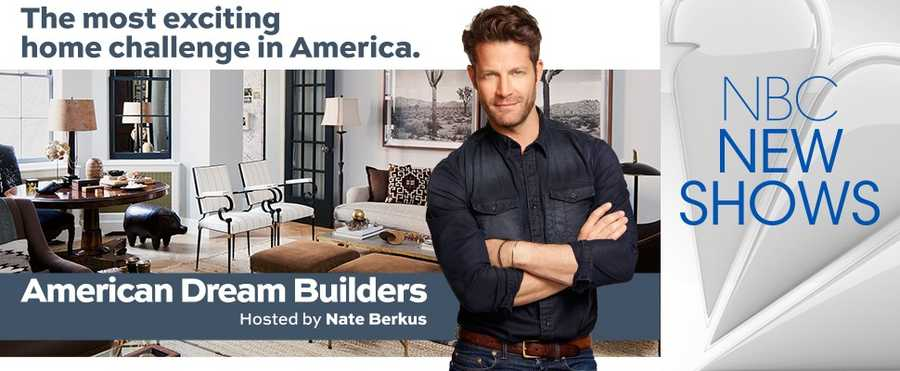 American Dream Builders: Returning soon . Competition is in the house! America's top designers, builders, architects and landscapers go head-to-head each week, putting their talents to the test on extreme home renovations. They'll tackle spaces that are architecturally diverse, resulting in epic transformations with impeccable design. These incredible transformations will be judged by host Nate Berkus and a panel of experts to determine which team achieved the best results. The losing team will then be forced to send one team member home - talk about building pressure!Cast: Nate Berkus.