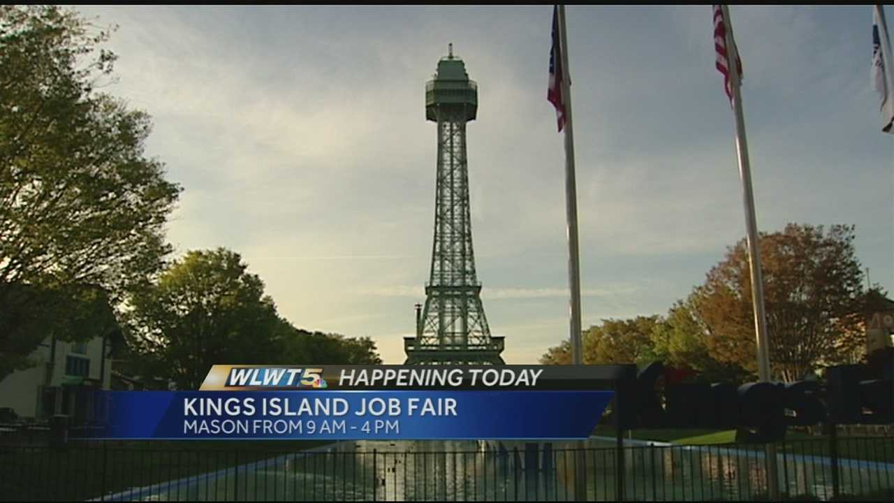 Kings Island will a job fair Saturday until 4 p.m. The park is looking to fill around 4,000 positions.