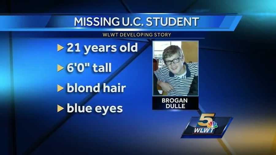 Monday, May 19: Brogan Dulle's parents file a missing person's report with the Cincinnati police. Dulle is described as 6 feet tall weighing about 145 pounds with blond hair, blue eyes and glasses. He was last seen wearing a blue shirt and khaki pants.